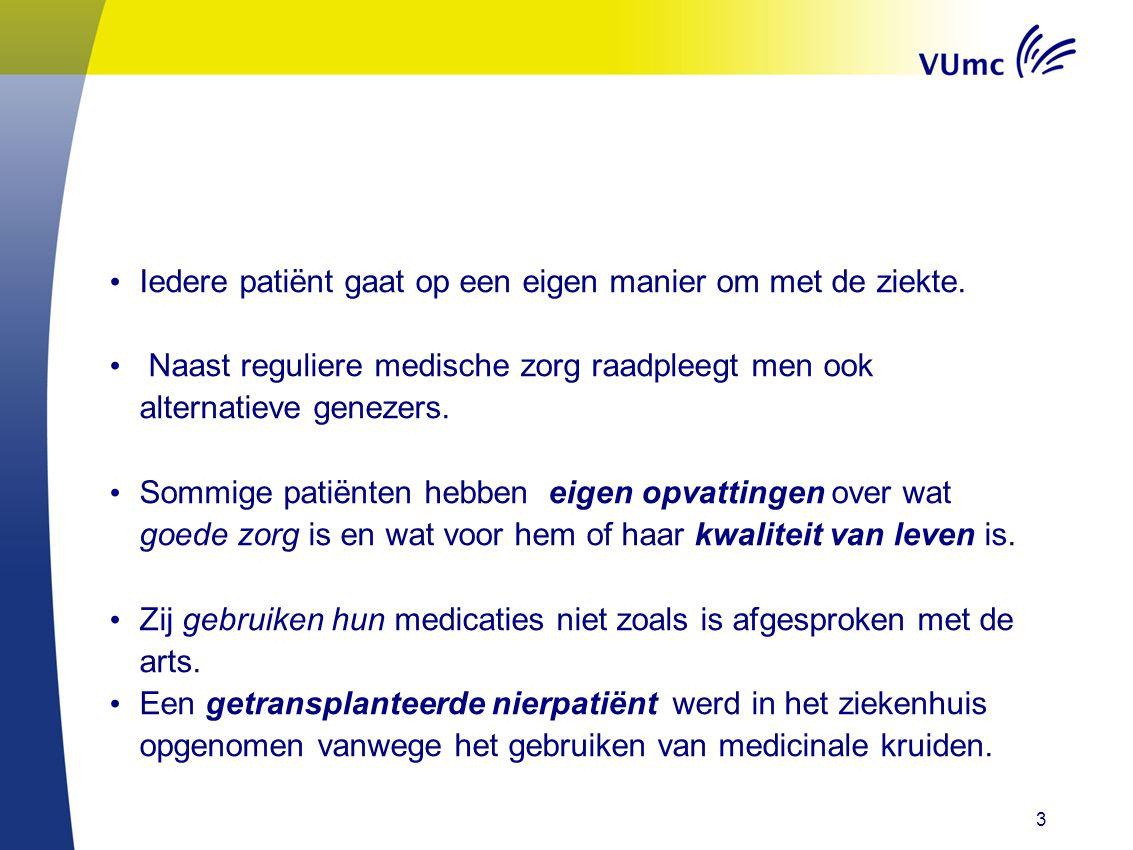 • Iedere patiënt gaat op een eigen manier om met de ziekte.