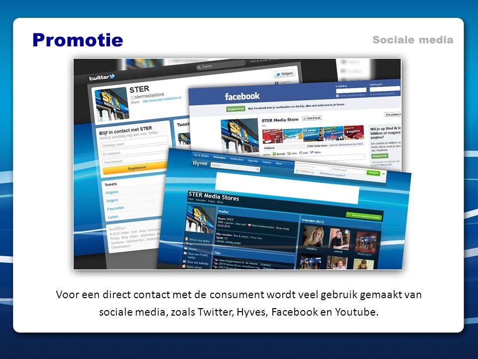 Promotie Sociale media Voor een direct contact met de consument wordt veel gebruik gemaakt van sociale media, zoals Twitter, Hyves, Facebook en Youtub
