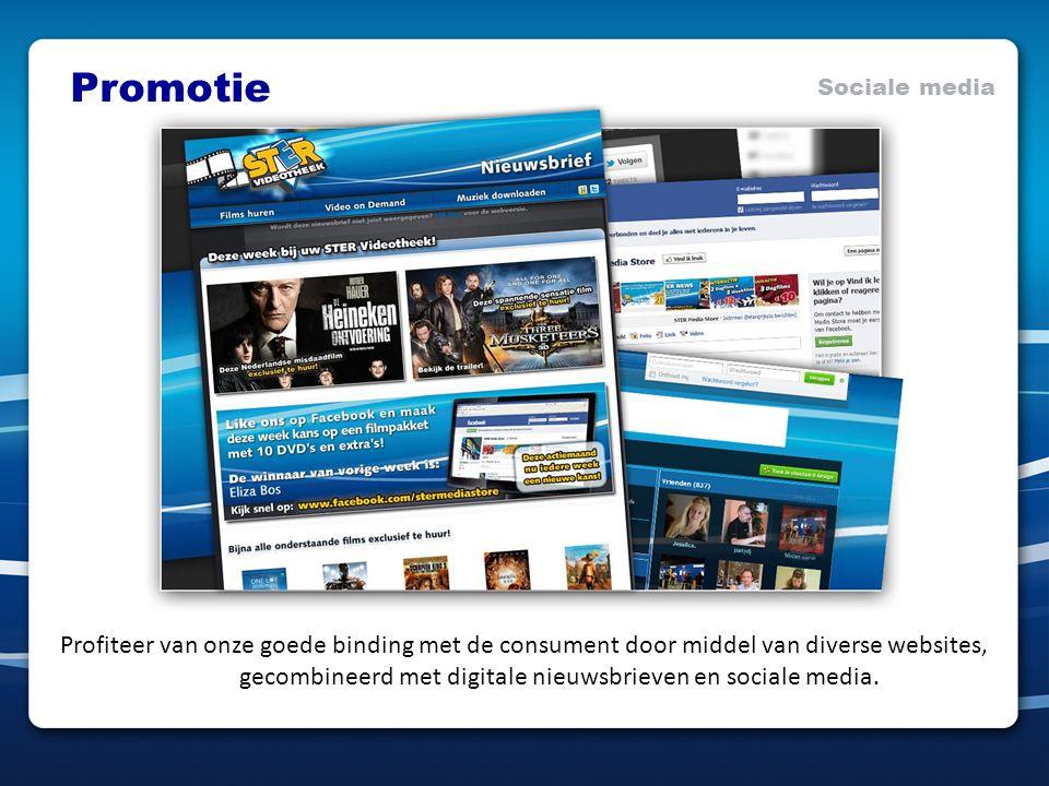Promotie Sociale media Profiteer van onze goede binding met de consument door middel van diverse websites, gecombineerd met digitale nieuwsbrieven en