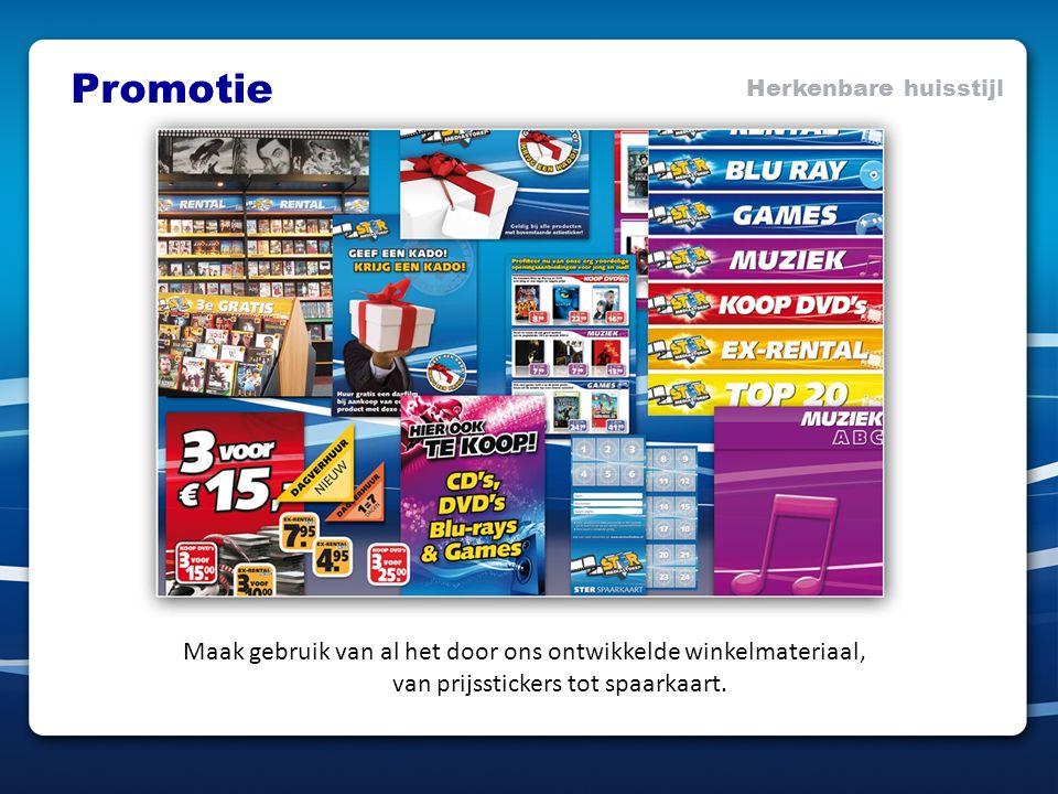 Promotie Herkenbare huisstijl Maak gebruik van al het door ons ontwikkelde winkelmateriaal, van prijsstickers tot spaarkaart.