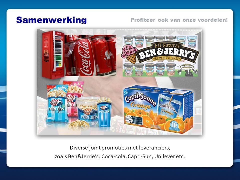 Profiteer ook van onze voordelen! Diverse joint promoties met leveranciers, zoals Ben&Jerrie's, Coca-cola, Capri-Sun, Unilever etc. Samenwerking