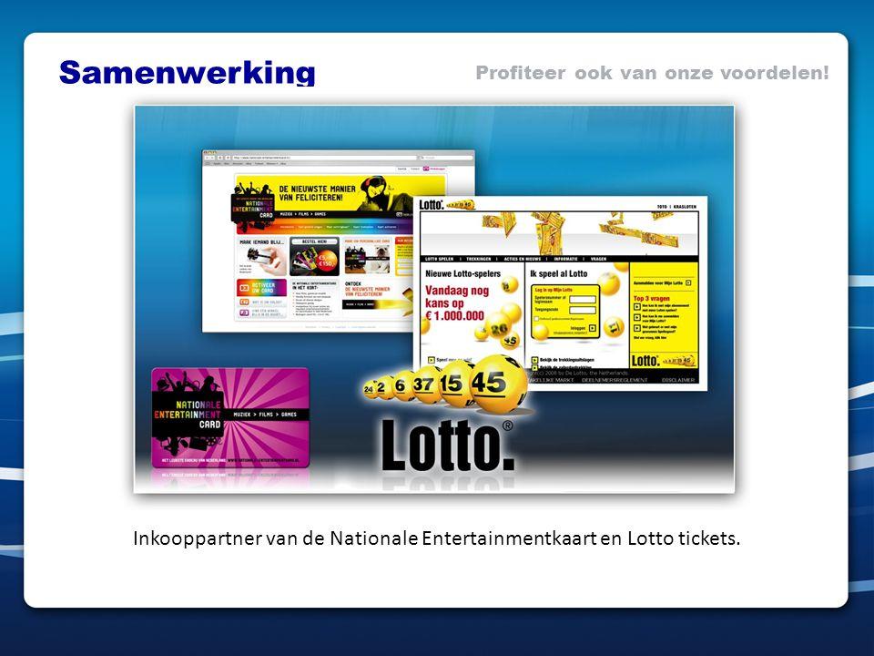 Profiteer ook van onze voordelen! Inkooppartner van de Nationale Entertainmentkaart en Lotto tickets. Samenwerking