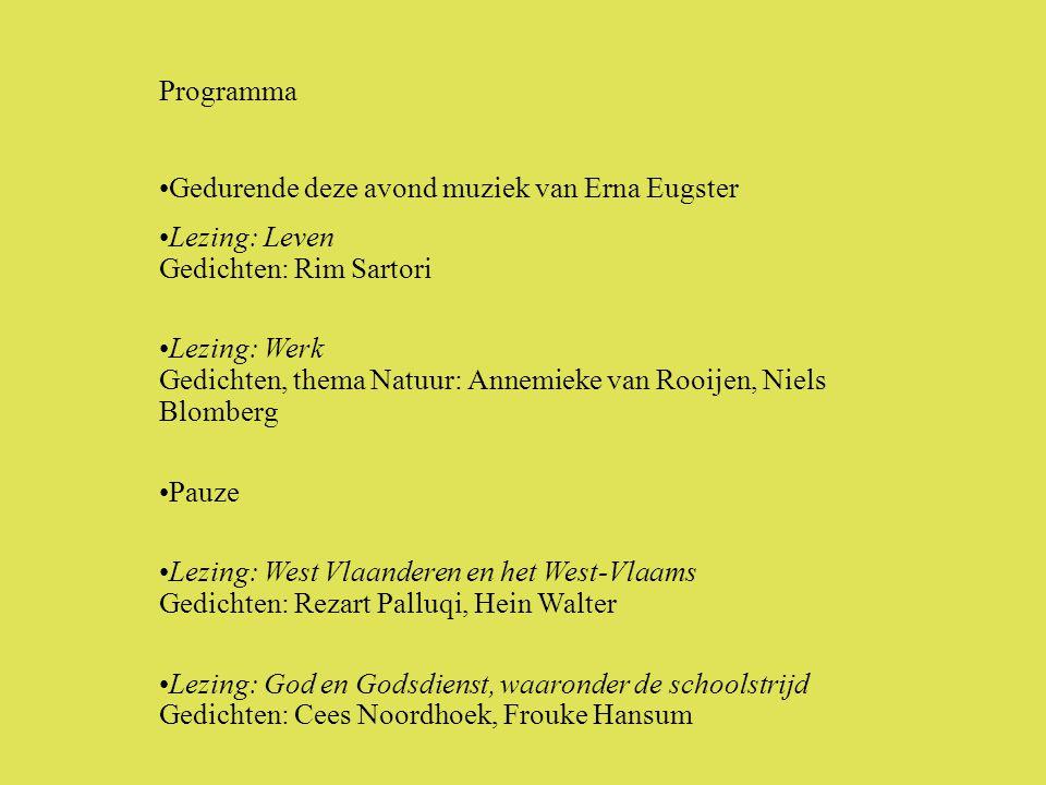 Programma •Gedurende deze avond muziek van Erna Eugster •Lezing: Leven Gedichten: Rim Sartori •Lezing: Werk Gedichten, thema Natuur: Annemieke van Roo