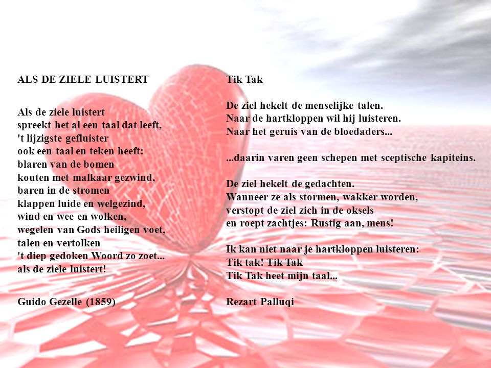 Tik Tak De ziel hekelt de menselijke talen. Naar de hartkloppen wil hij luisteren.