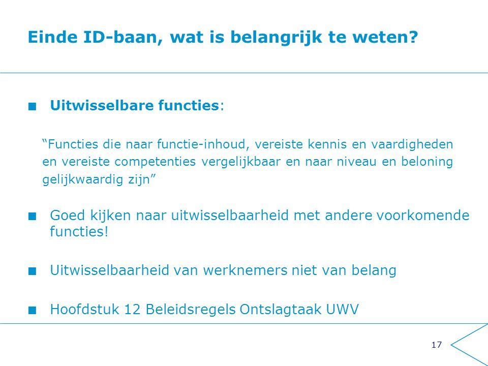 """17 Einde ID-baan, wat is belangrijk te weten? Uitwisselbare functies: """"Functies die naar functie-inhoud, vereiste kennis en vaardigheden en vereiste c"""