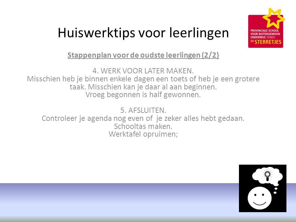 Huiswerktips voor leerlingen Stappenplan voor de oudste leerlingen (2/2) 4.