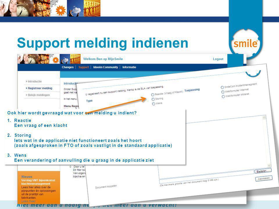 Support melding indienen Ook hier wordt gevraagd wat voor een melding u indient.