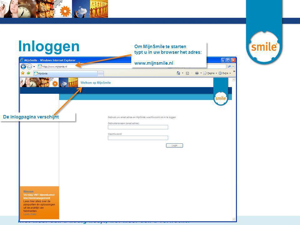 Inloggen De inlogpagina verschijnt Om MijnSmile te starten typt u in uw browser het adres: www.mijnsmile.nl Om MijnSmile te starten typt u in uw brows