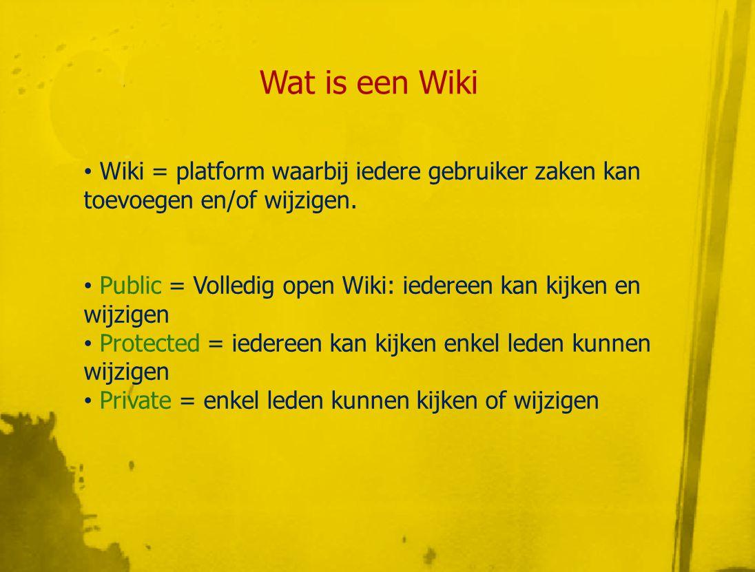 Wat is een Wiki • Met wiki samen inhoud maken: 'User-generated content' 'Collaborative writing' 'Co-contribution' Daarom noodzakelijk: • Systeem om pagina's af te sluiten • Systeem om verschillende pagina-versies bij te houden = History