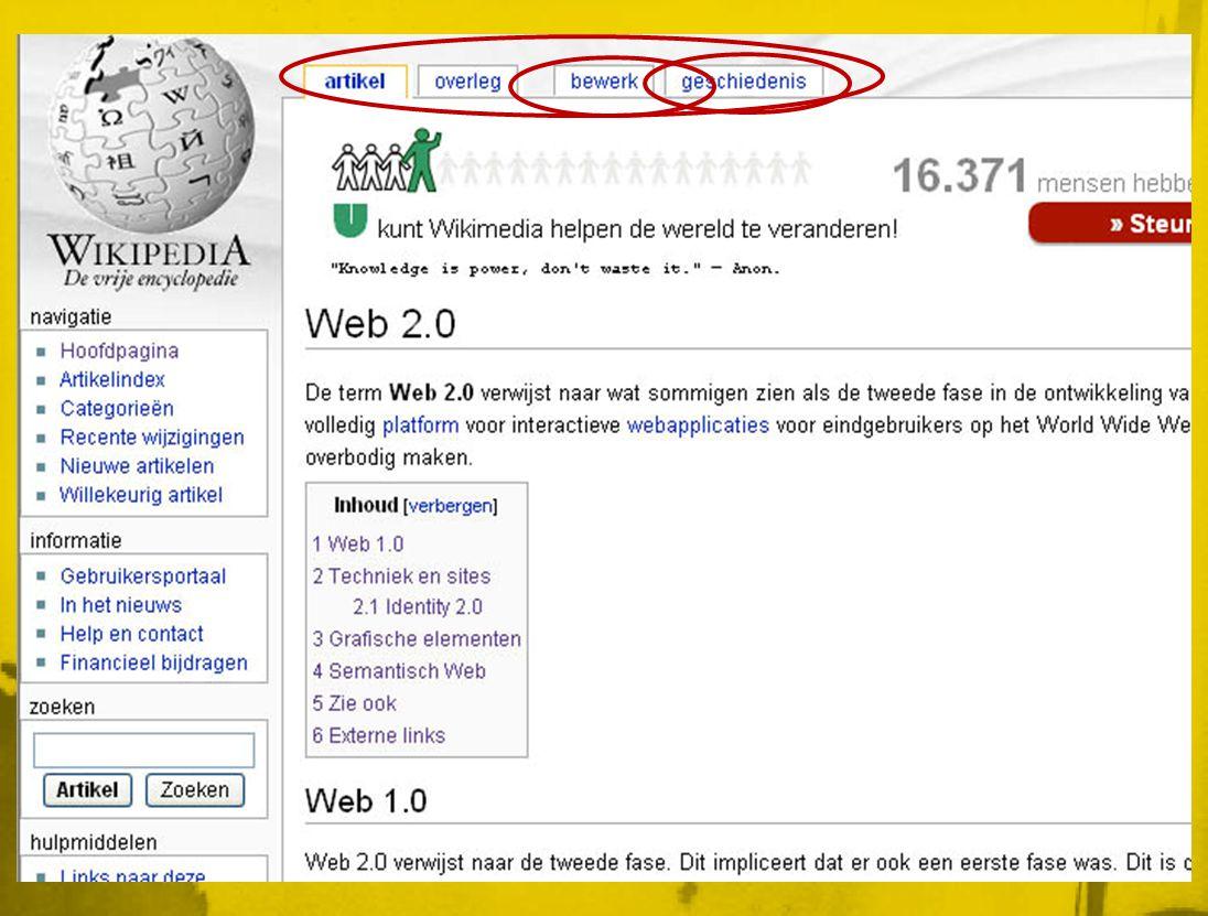 Voorbeelden Wiki • Wikipedia is de meest bekende wikiWikipedia • Afgeleiden: WikiSpecies, …WikiSpecies • Andere toepassingen - content: wikiHow (the how-to-manual that anyone can write or edit) wikiHow • WikibooksWikibooks • WikiTravelWikiTravel • Star TrekStar Trek • … • http://en.wikipedia.org/wiki/List_of_wikis http://en.wikipedia.org/wiki/List_of_wikis