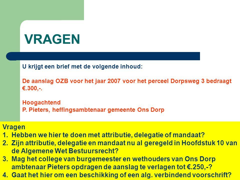 VRAGEN U krijgt een brief met de volgende inhoud: De aanslag OZB voor het jaar 2007 voor het perceel Dorpsweg 3 bedraagt €.300,-. Hoogachtend P. Piete