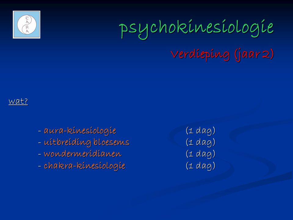 psychokinesiologie psychokinesiologie wat? - aura-kinesiologie(1 dag) - uitbreiding bloesems(1 dag) - wondermeridianen(1 dag) - chakra-kinesiologie(1