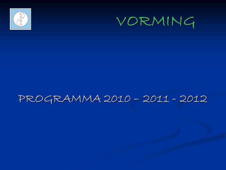 VORMING VORMING PROGRAMMA 2010 – 2011 - 2012