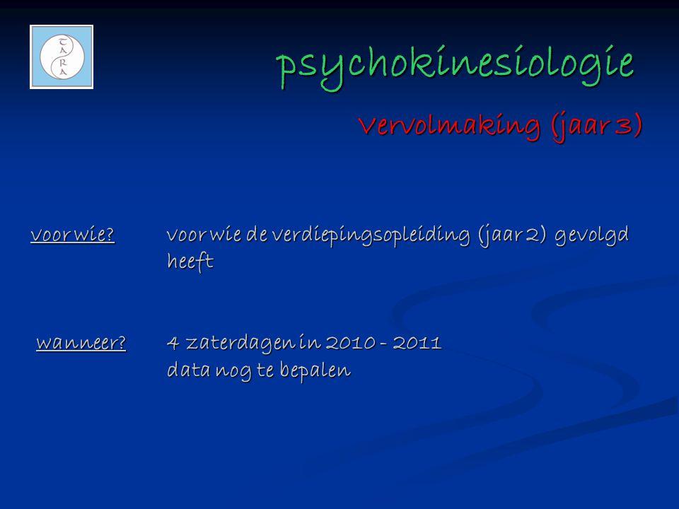 psychokinesiologie psychokinesiologie voor wie?voor wie de verdiepingsopleiding (jaar 2) gevolgd heeft wanneer?4 zaterdagen in 2010 - 2011 data nog te