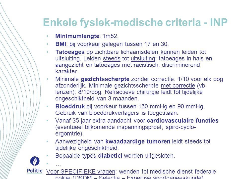 Enkele fysiek-medische criteria - INP •Minimumlengte: 1m52.