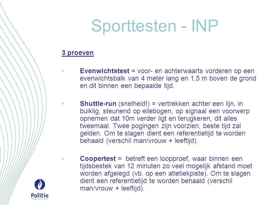 Sporttesten - INP 3 proeven •Evenwichtstest = voor- en achterwaarts vorderen op een evenwichtsbalk van 4 meter lang en 1,5 m boven de grond en dit binnen een bepaalde tijd.