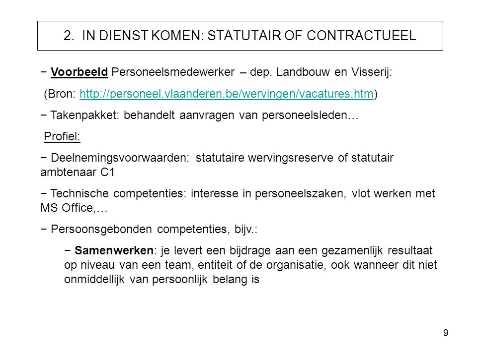 9 2. IN DIENST KOMEN: STATUTAIR OF CONTRACTUEEL − Voorbeeld Personeelsmedewerker – dep. Landbouw en Visserij: (Bron: http://personeel.vlaanderen.be/we