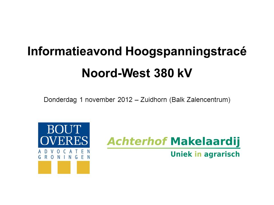 De Noord-West 380 kV hoogspanningsverbinding - Gestart in 2008 (met M.E.R.) - Van Eemshaven naar Ens (en Lelystad): 160 kilometer - Start bouwwerkzaamheden: (2e helft) 2014 - Ingebruikname: (2e helft) 2018 Vooruitlopend op informatieavond Tennet: - Dinsdag 6 november 2012 te Bedum - Woensdag 7 november 2012 te Grootegast