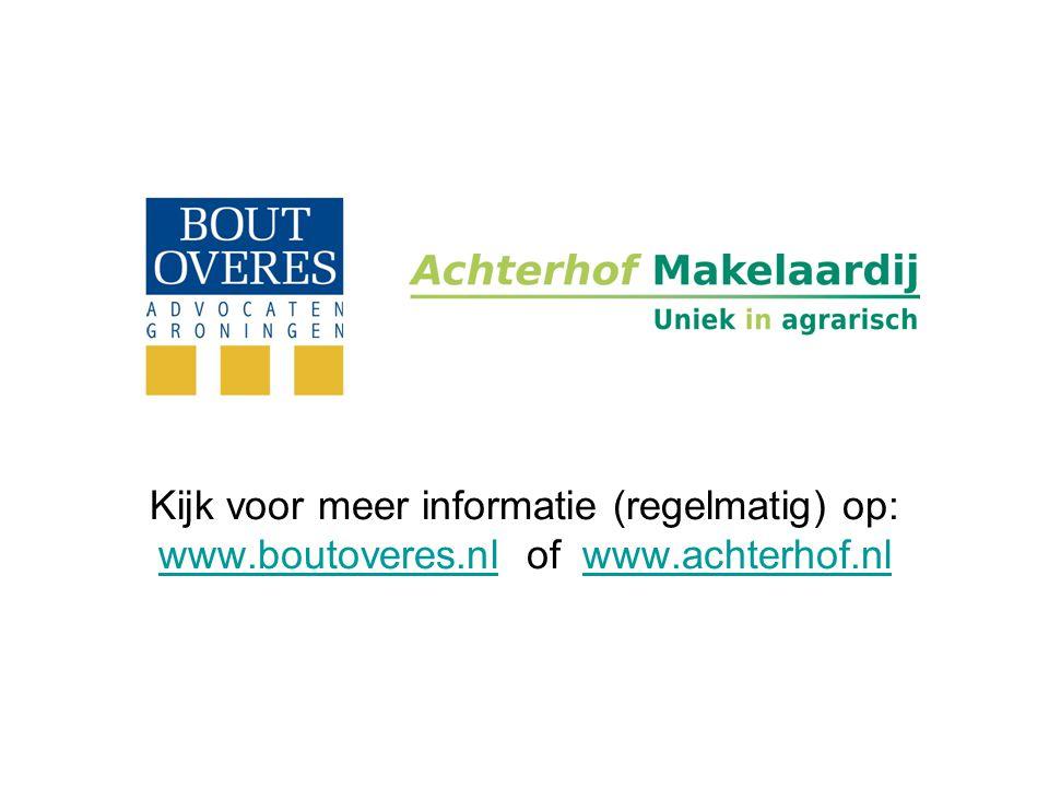 Kijk voor meer informatie (regelmatig) op: www.boutoveres.nlwww.boutoveres.nl of www.achterhof.nlwww.achterhof.nl