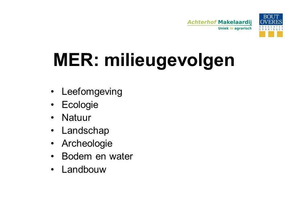 MER: milieugevolgen •Leefomgeving •Ecologie •Natuur •Landschap •Archeologie •Bodem en water •Landbouw