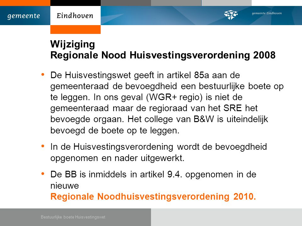 Regionale Nood Huisvestingsverordening 2010 Artikel 9.4 Bestuurlijke boete 1.