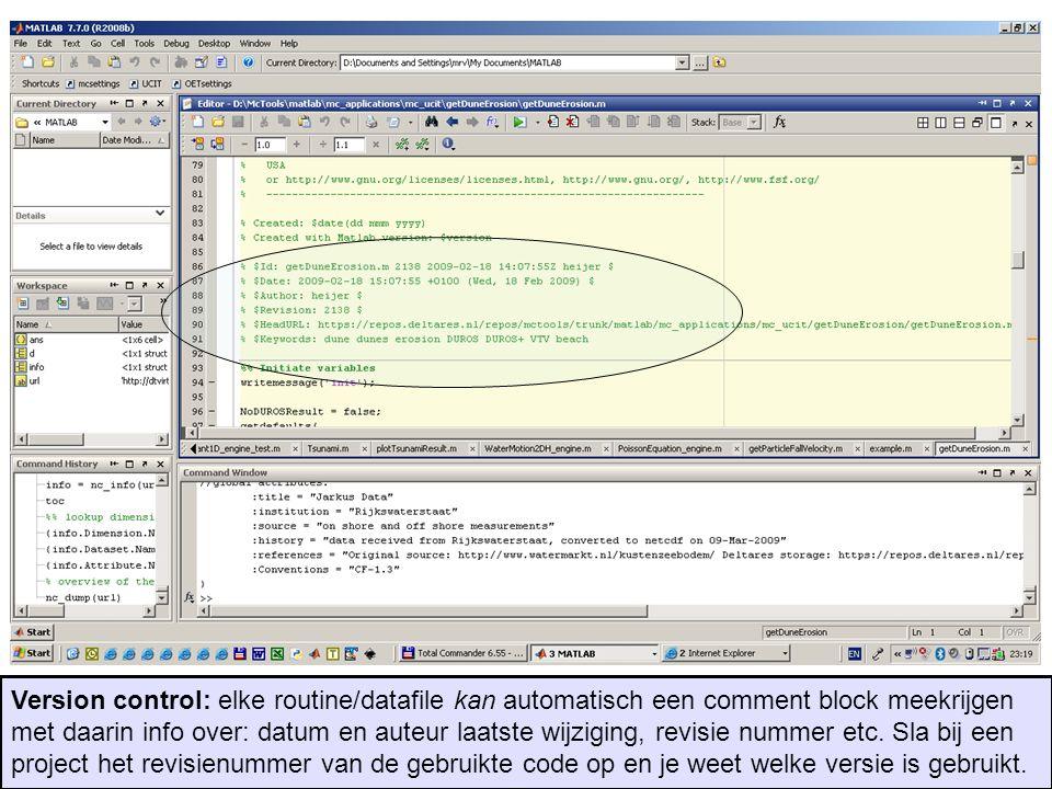 Version control: elke routine/datafile kan automatisch een comment block meekrijgen met daarin info over: datum en auteur laatste wijziging, revisie n