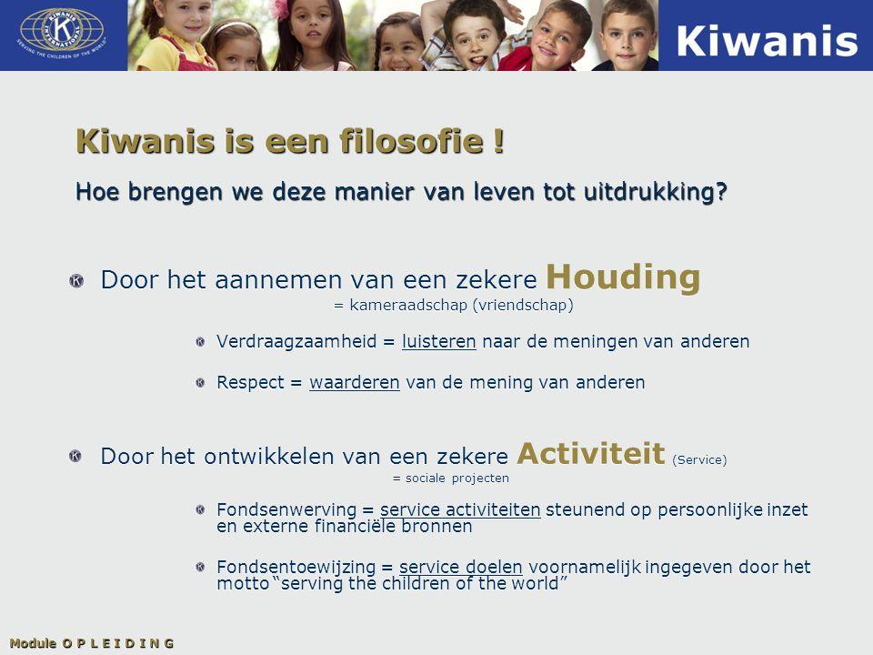 Kiwanis is een filosofie . Hoe brengen we deze manier van leven tot uitdrukking.