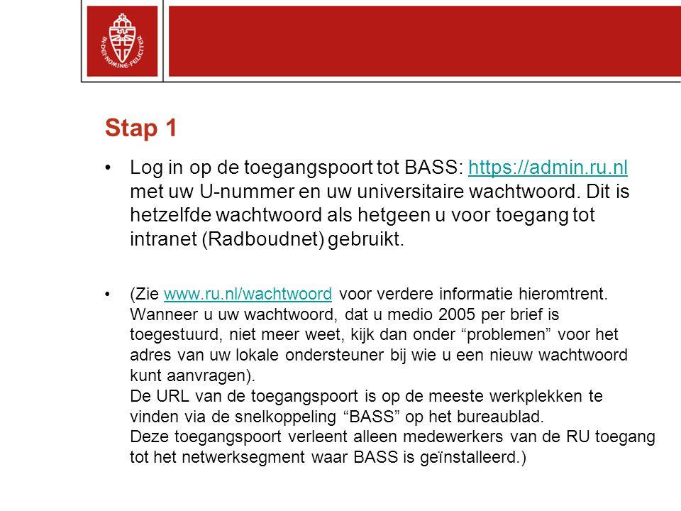 Stap 1 •Log in op de toegangspoort tot BASS: https://admin.ru.nl met uw U-nummer en uw universitaire wachtwoord.