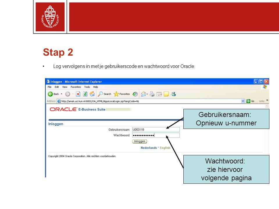 Stap 2 •Log vervolgens in met je gebruikerscode en wachtwoord voor Oracle.
