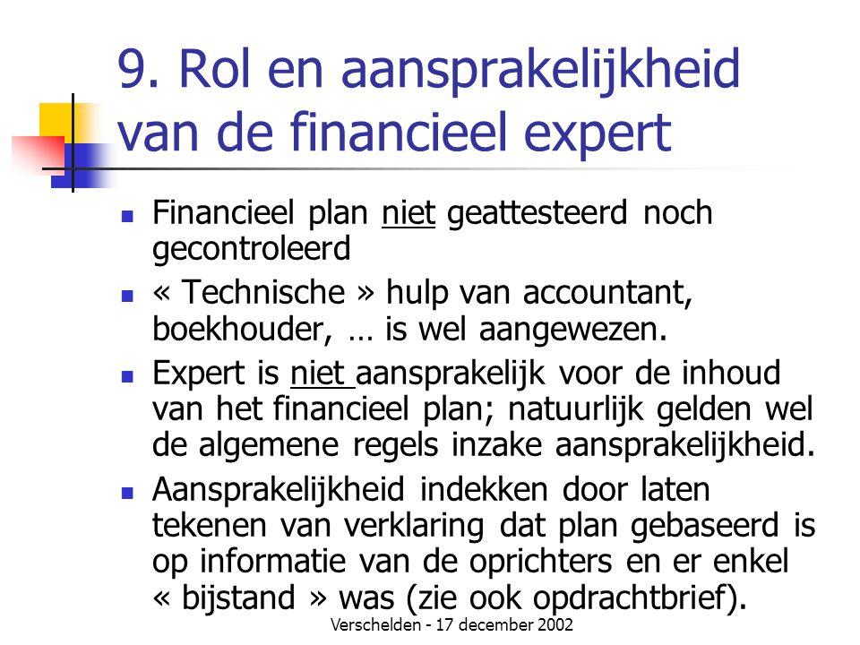 Verschelden - 17 december 2002 9. Rol en aansprakelijkheid van de financieel expert  Financieel plan niet geattesteerd noch gecontroleerd  « Technis