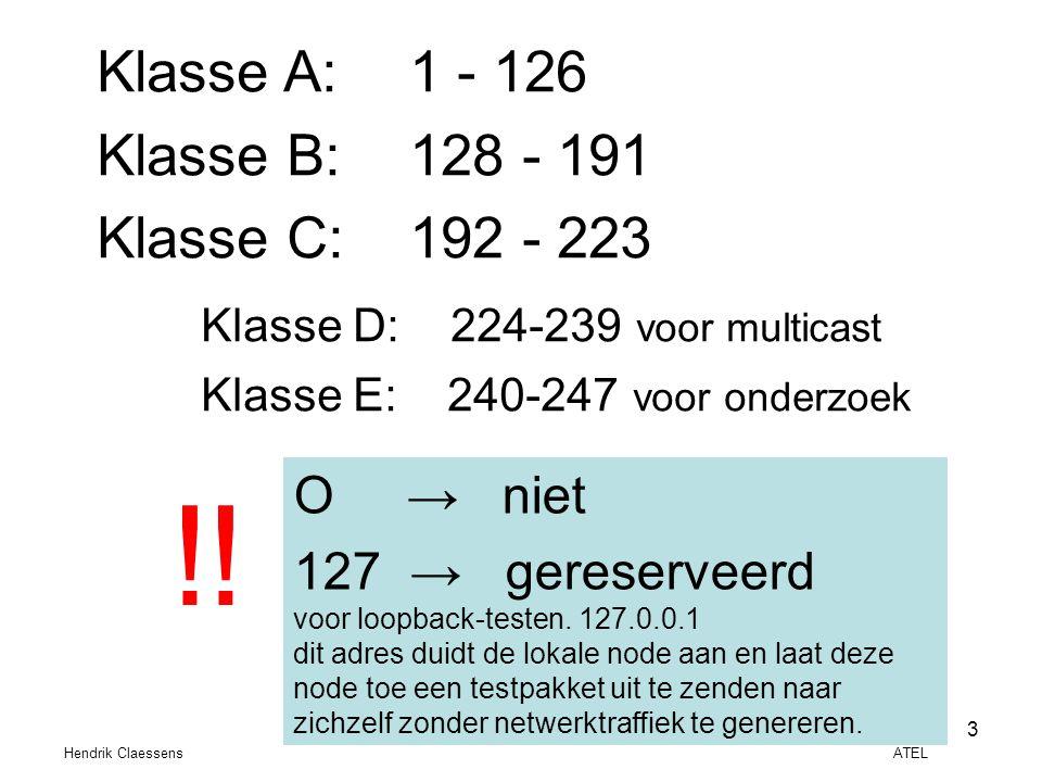 3 Klasse A: 1 - 126 Klasse B: 128 - 191 Klasse C: 192 - 223 Klasse D: 224-239 voor multicast Klasse E: 240-247 voor onderzoek ! O →niet 127 → gereserv