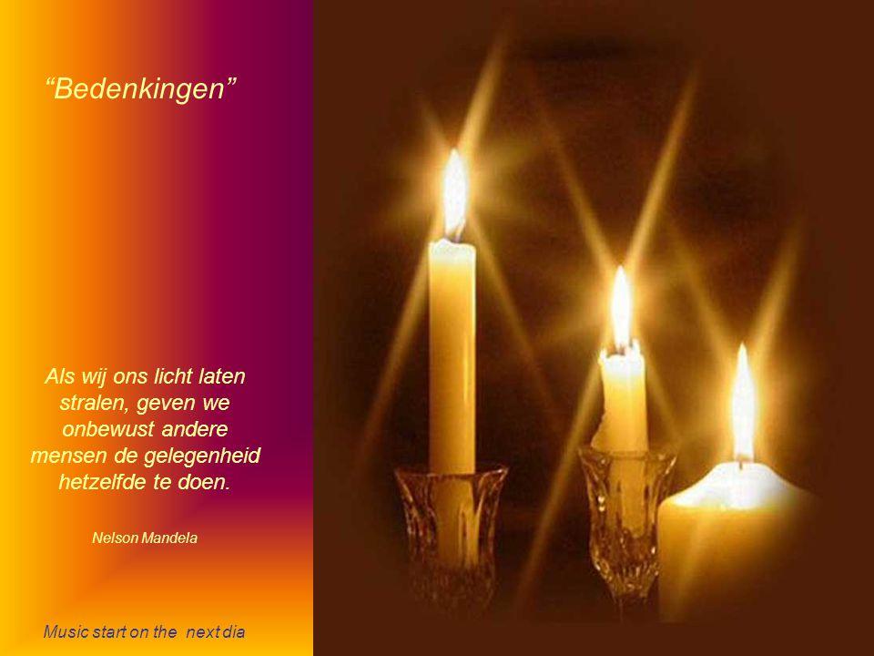 Als wij ons licht laten stralen, geven we onbewust andere mensen de gelegenheid hetzelfde te doen.