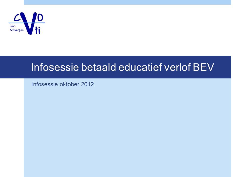 Infosessie betaald educatief verlof BEV Infosessie oktober 2012