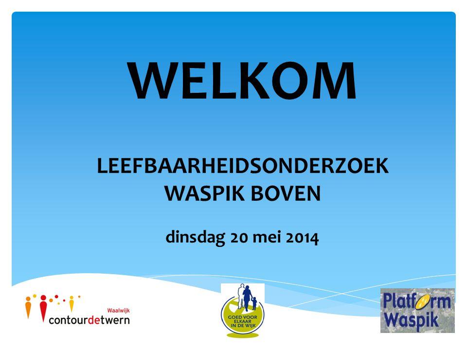 WELKOM LEEFBAARHEIDSONDERZOEK WASPIK BOVEN dinsdag 20 mei 2014