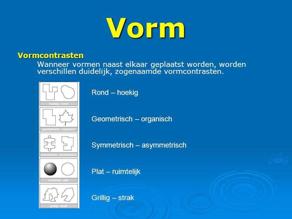 Vorm Vormcontrasten Wanneer vormen naast elkaar geplaatst worden, worden verschillen duidelijk, zogenaamde vormcontrasten. Rond – hoekig Geometrisch –