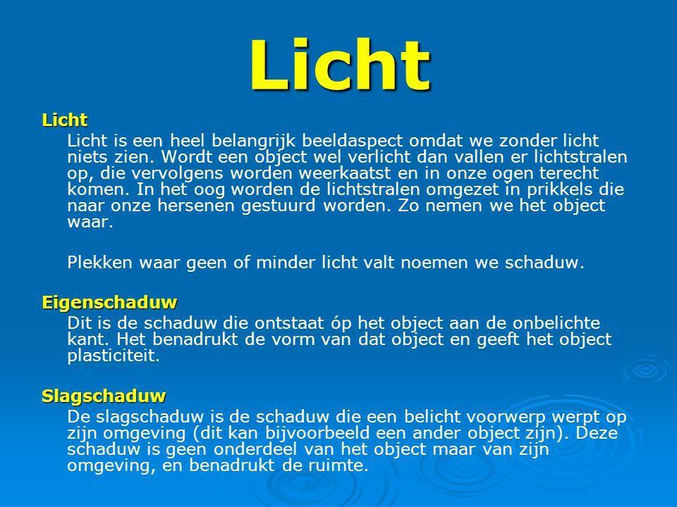 Licht Licht Licht is een heel belangrijk beeldaspect omdat we zonder licht niets zien. Wordt een object wel verlicht dan vallen er lichtstralen op, di