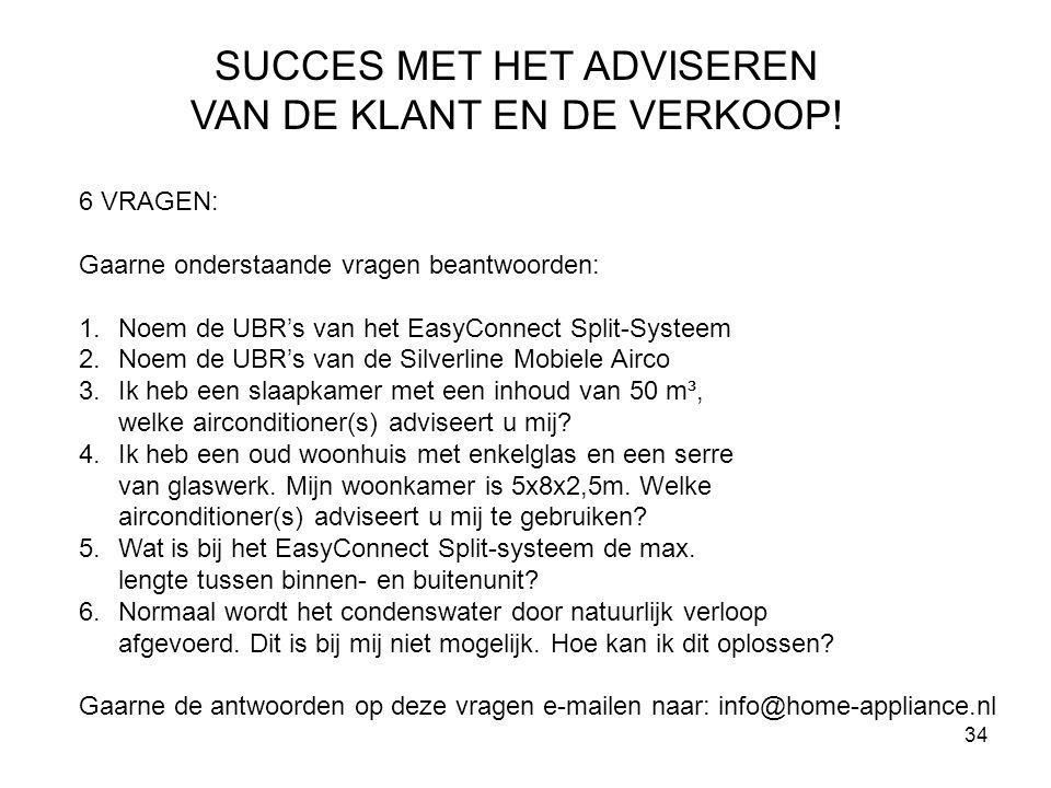 34 SUCCES MET HET ADVISEREN VAN DE KLANT EN DE VERKOOP.