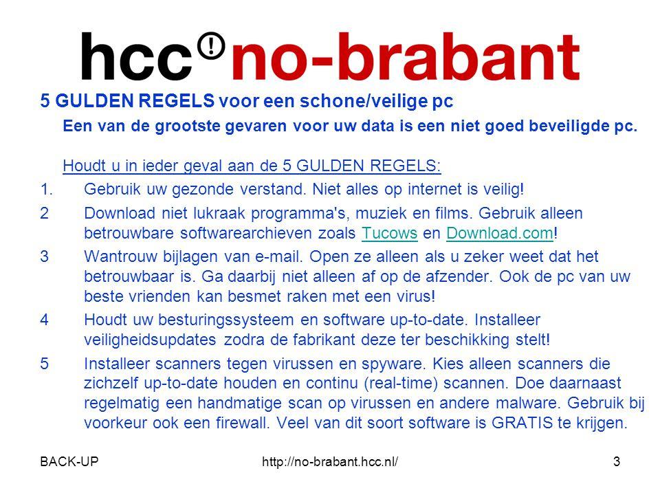 BACK-UPhttp://no-brabant.hcc.nl/4 Uw bestanden lopen gevaar.