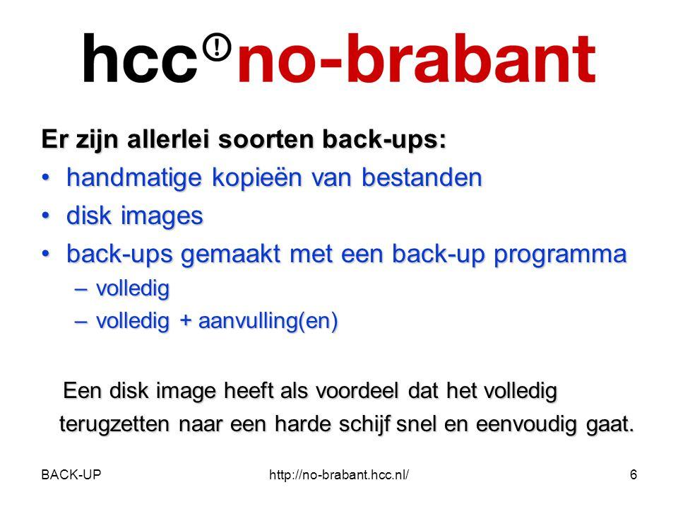 BACK-UPhttp://no-brabant.hcc.nl/17 Attentiepunten •Testen Het is van groot belang af en toe te testen of het terugzetten van een kopie / disk image / back-upfile wel lukt.