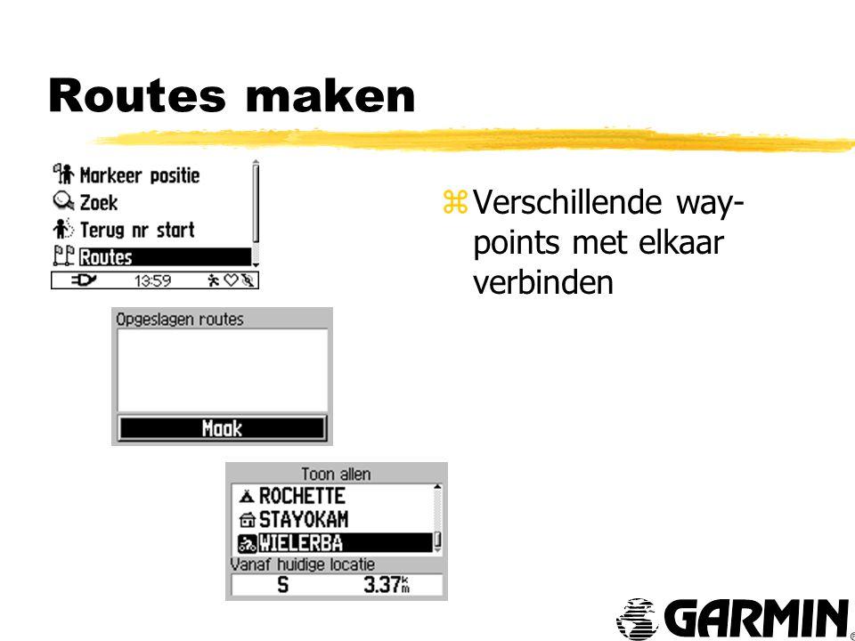 Routes maken z Verschillende way- points met elkaar verbinden