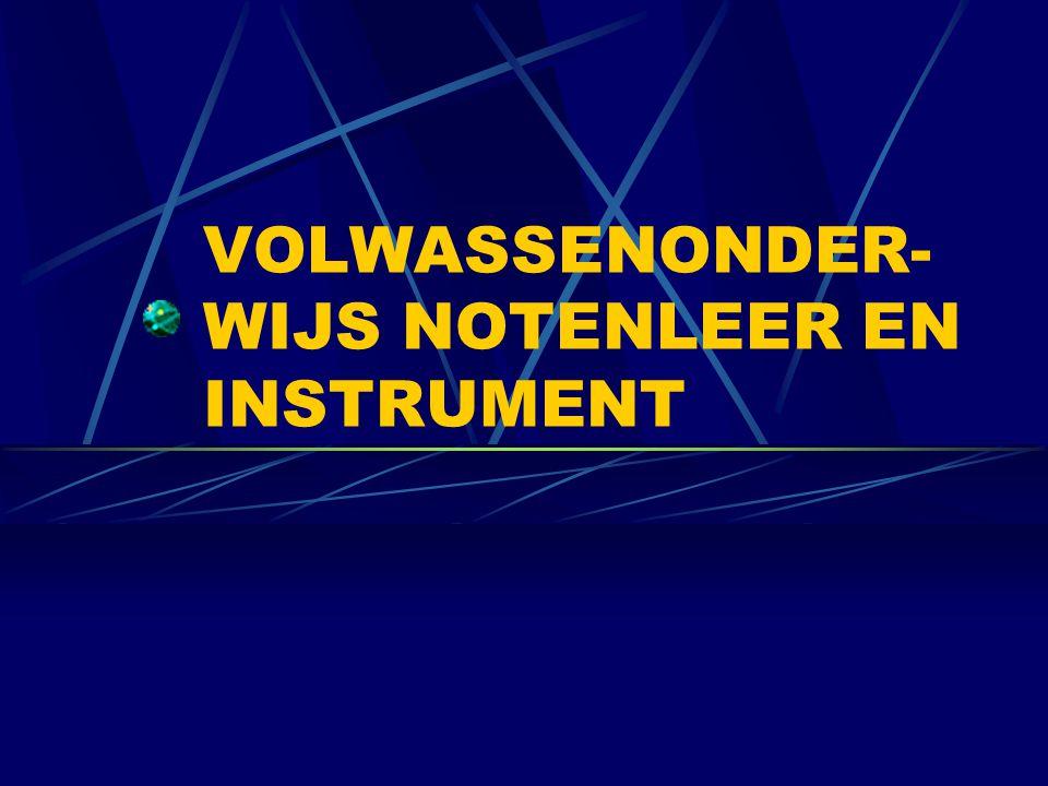 VOLWASSENONDER- WIJS NOTENLEER EN INSTRUMENT