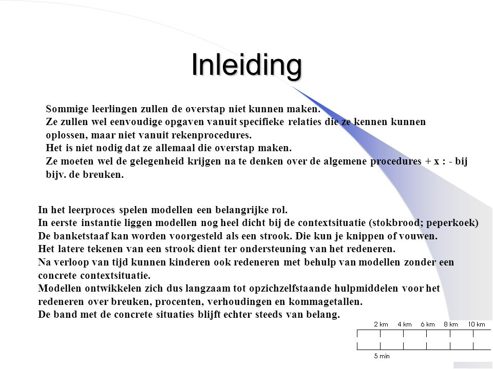 Inleiding In het leerproces spelen modellen een belangrijke rol. In eerste instantie liggen modellen nog heel dicht bij de contextsituatie (stokbrood;