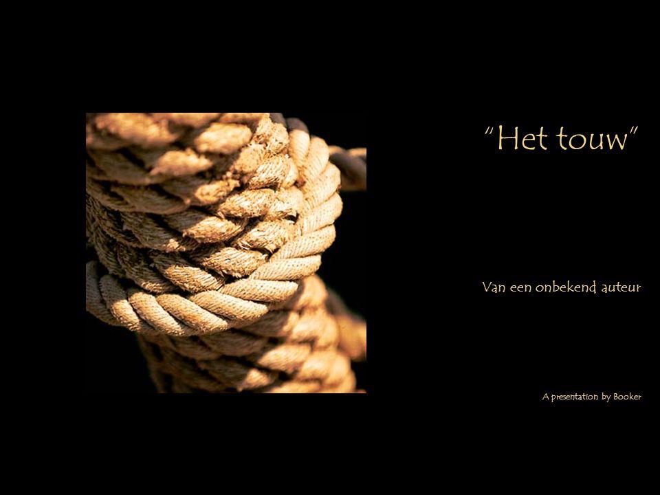 Het touw Van een onbekend auteur A presentation by Booker