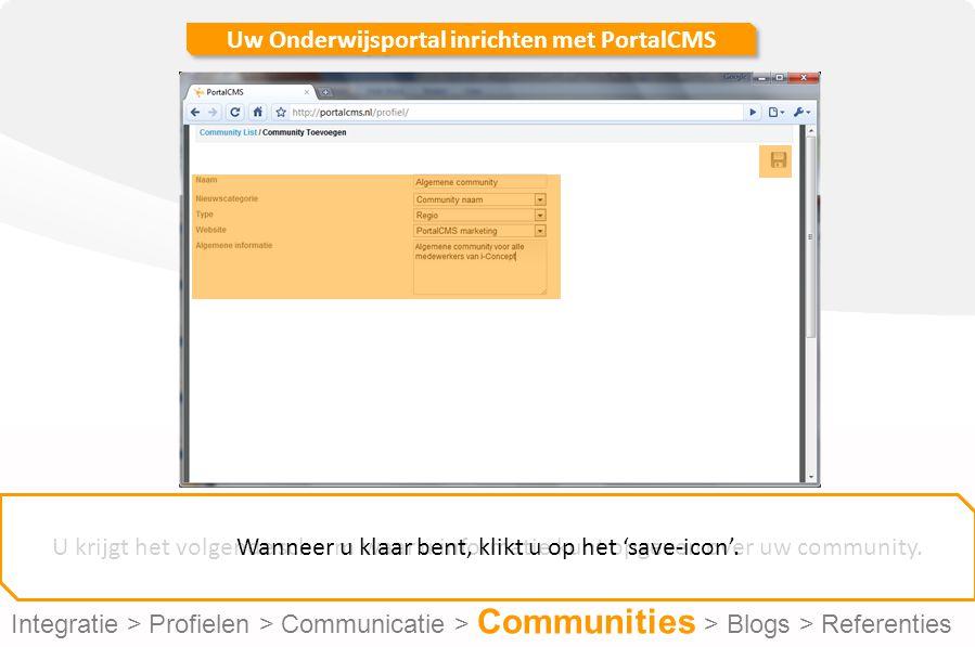 Uw Onderwijsportal inrichten met PortalCMS U krijgt het volgende scherm waar u informatie kunt opgeven over uw community.