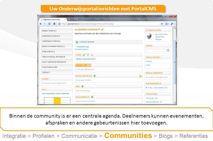 Uw Onderwijsportal inrichten met PortalCMS Binnen de community is er een centrale agenda.