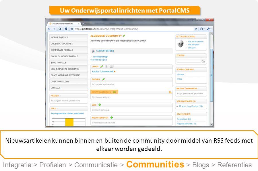 Uw Onderwijsportal inrichten met PortalCMS Nieuwsartikelen kunnen binnen en buiten de community door middel van RSS feeds met elkaar worden gedeeld.