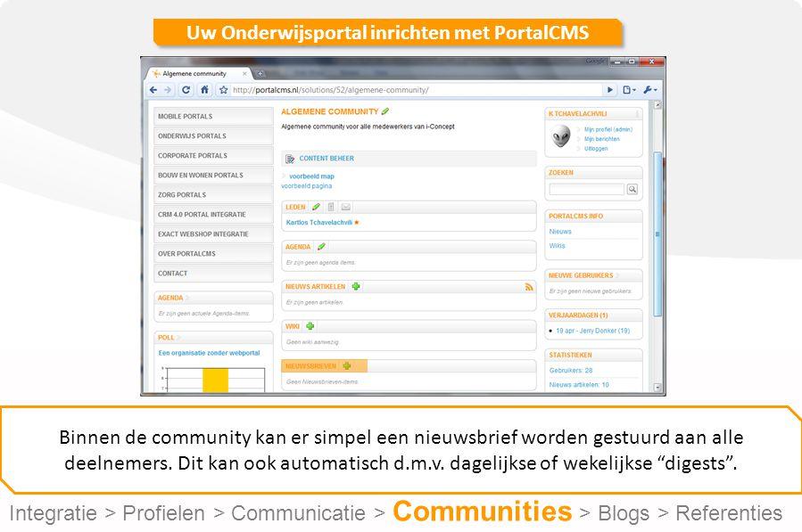 Uw Onderwijsportal inrichten met PortalCMS Binnen de community kan er simpel een nieuwsbrief worden gestuurd aan alle deelnemers.