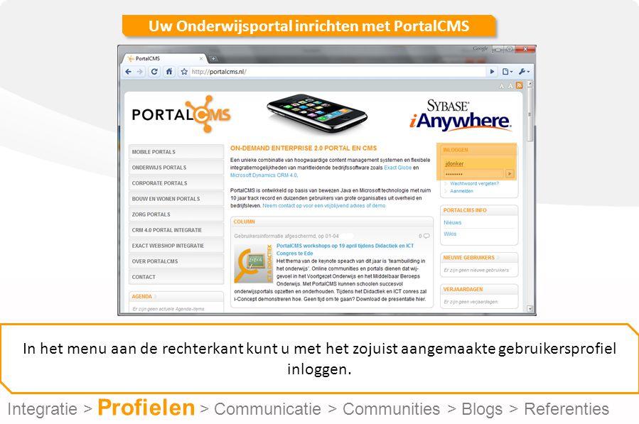 Uw Onderwijsportal inrichten met PortalCMS In het menu aan de rechterkant kunt u met het zojuist aangemaakte gebruikersprofiel inloggen.