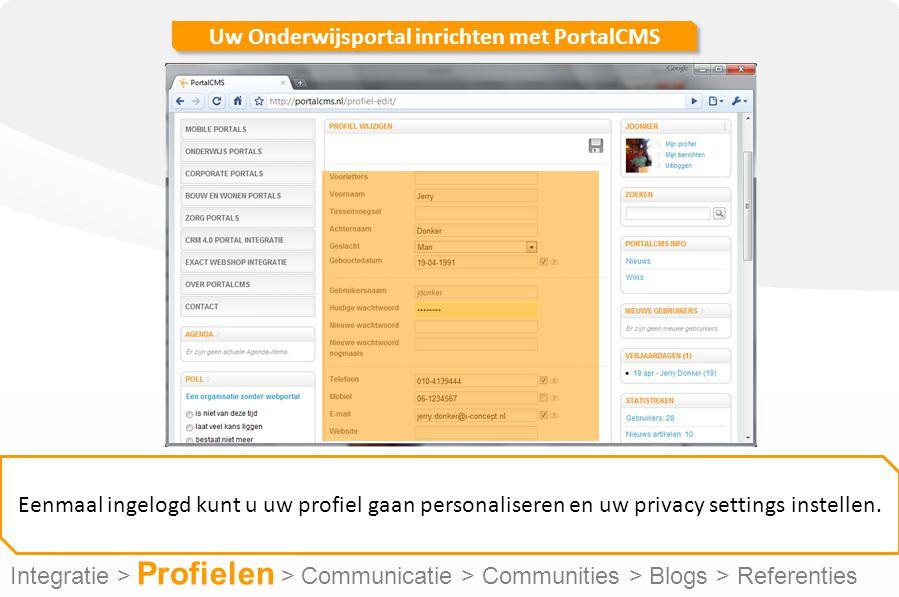 Uw Onderwijsportal inrichten met PortalCMS Eenmaal ingelogd kunt u uw profiel gaan personaliseren en uw privacy settings instellen.