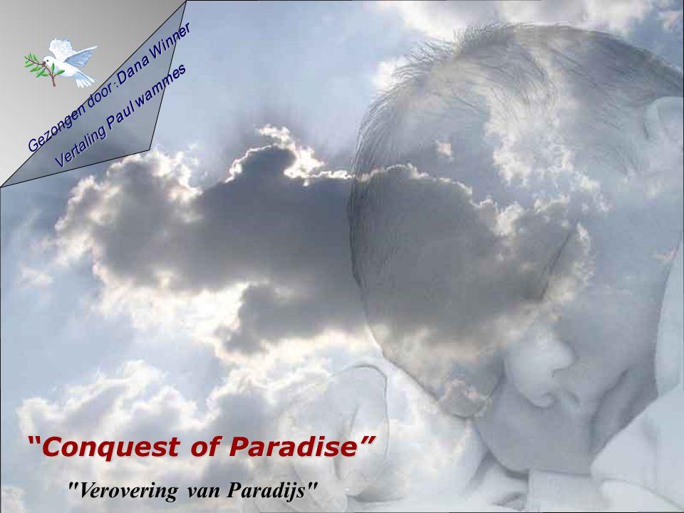 Gezongen door Dana : Dana Winner Vertaling Paul wammes Conquest of Paradise Verovering van Paradijs Verovering van Paradijs